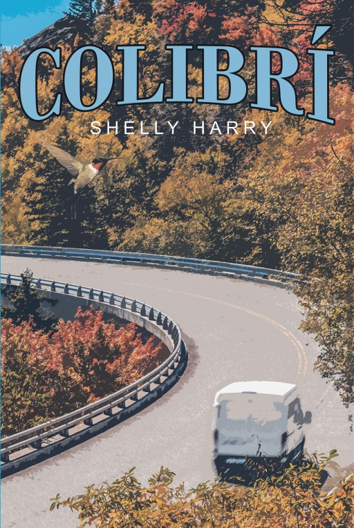 Shelly Harry's New Book 'Colibrí' is an Immemorial Read of Poignant Circumstances, Friendship, and Acceptance of Fate in Life