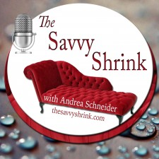 The Savvy Shrink podcast hosted by Andrea Schneider MSW, LCSW