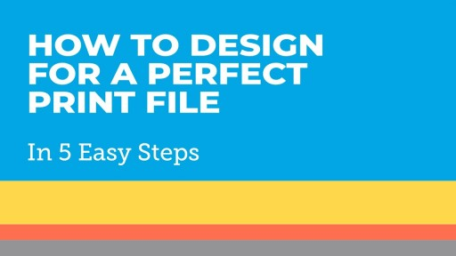 How To Design for Perfect Prints