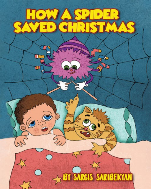 Sargis Saribekyan's New Book 'How a Spider Saved Christmas' is a Gladdening Story of a Boy Who Learns of the Heroic Spider That Saved the Yuletide Season
