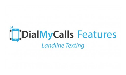 DialMyCalls Offers New Feature to Text-Enable Existing Landline Phone Numbers