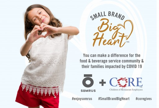 House of Sōmrus Launches 'Small Brand. Big Heart.™' Campaign to Benefit CORE