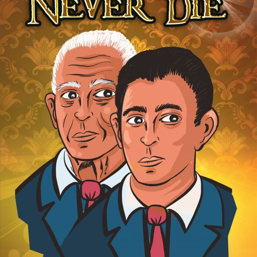"Don Calmus's New Book ""They'll Never Die"" is a Fascinating Story of a Limitless Future and How Far Some Will Go to Capture the Curse of Immortality"