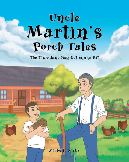 Michelle Kirby's New Book, 'Uncle Martin's Porch Tales' is the First Installment in a Series of Real-Life Tales Set in the Smoky Mountains of North Carolina
