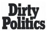 """Dirty Politics"""
