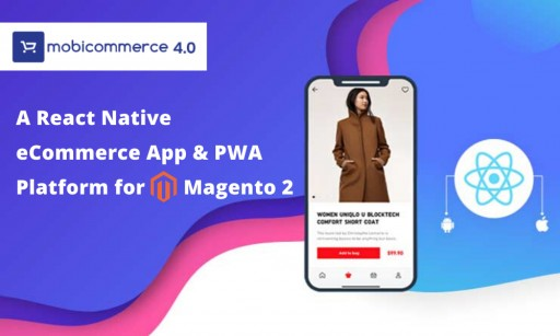 MobiCommerce Launches a React Based Native Apps and PWA eCommerce Platform for Magento 2