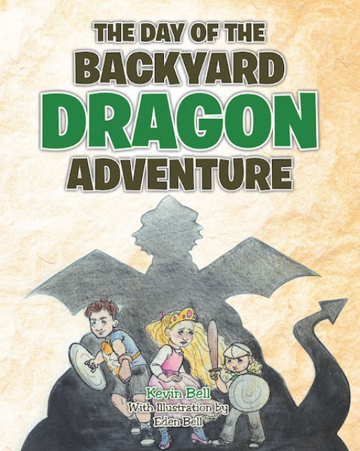 Kevin Bell's New Book 'The Day of the Backyard Dragon Adventure' is a Delightful Tale About a Team of Siblings and Their Amazing Adventures With an Unlikely Friend
