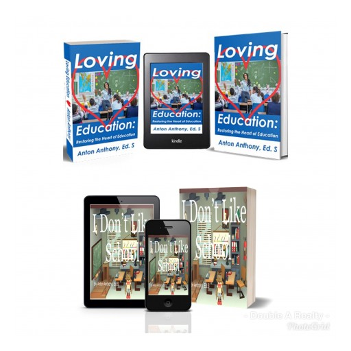 Anton Anthony, Ed.S Launching Educational Reform Book, 'Loving Education' and Children's Book, 'I Don't Like School' Nov. 26