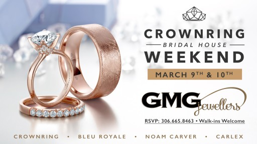 ​GMG Jewellers to Hold March CrownRing Bridal House Event in Their Saskatoon, Saskatchewan Showroom