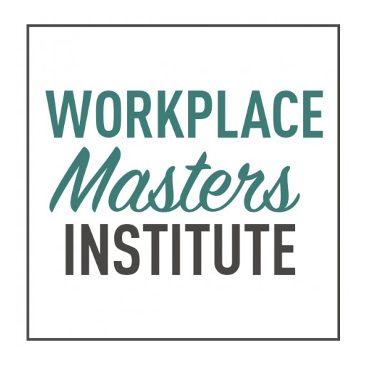 Announcing the Workplace Masters Institute