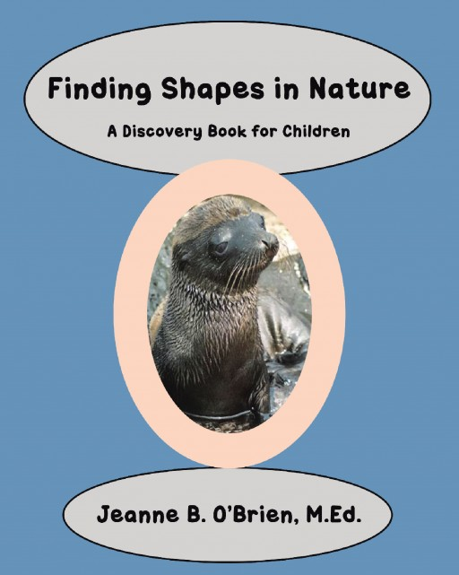 Author Jeanne B. O'Brien's New Book 'Finding Shapes in Nature' is a Fun and Informative Book That Focuses on Photos of Wildlife and the Shapes Within Them