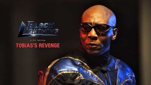 """Black Lightning - Tobias's Revenge"" Fan Film Part 1 Online Now"