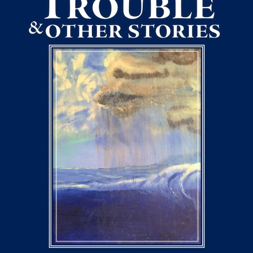Author James E. Cunningham's New Book 'A Time of Trouble and Other Stories' is a Shocking Collection of Three Short Stories.