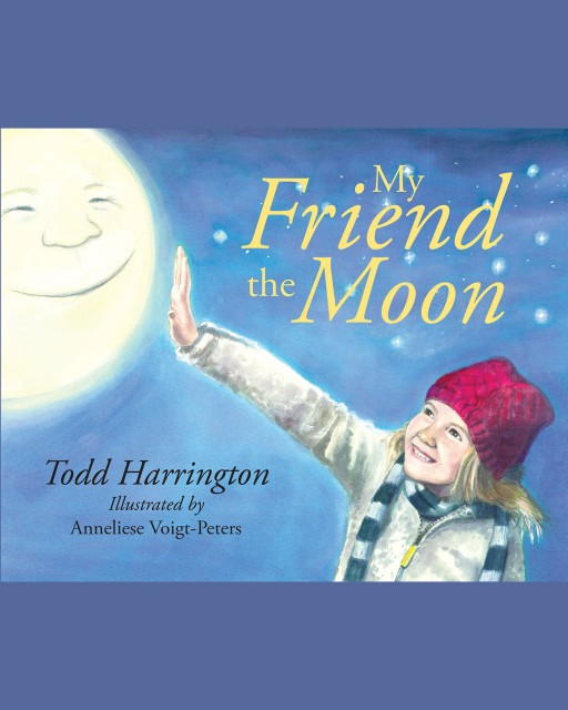 Todd Harrington's New Book 'My Friend the Moon' is a Sweet and Simple Children's Story That Celebrates Friendship and Childhood Innocence