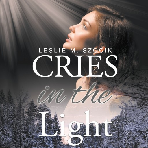Leslie M. Szocik's New Audiobook, 'Cries in the Light,' Brings Her Paperback Book to Life With a Deadly Audio Narrative of a Couple in the Massachusetts Countryside