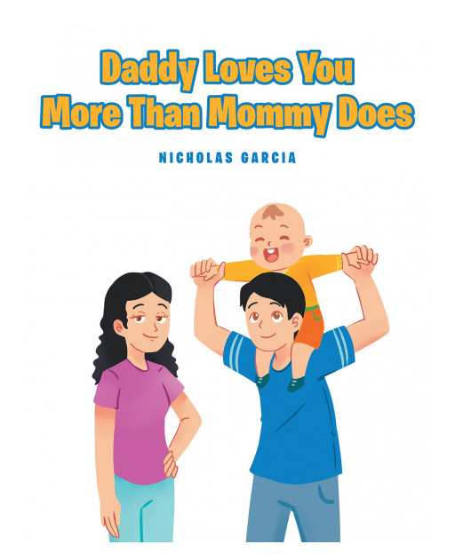Nicholas Garcia's book, 'Daddy Loves You More Than Mommy Does', is a charming story about a father who playfully tries to convince his child that his love for him is greater