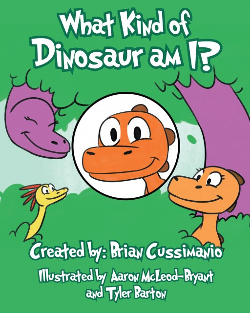 Brian Cussimanio's New Book 'What Kind of Dinosaur Am I?' is a Heartwarming Story of a Dinosaur on a Journey to Discover the Special Talent That Defines Him