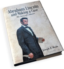 Abraham Lincoln and Making a Case: The Story of a Master