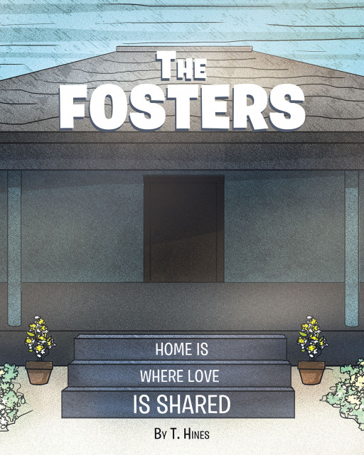 T. Hines' New Book 'The Fosters' is a Delightful Read in the Lovely Days of the Fosters' Many Journeys