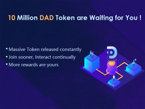 10 Million DAD Tokens Released, Inviting Users to Build a New Ecosystem of Blockchain Advertising