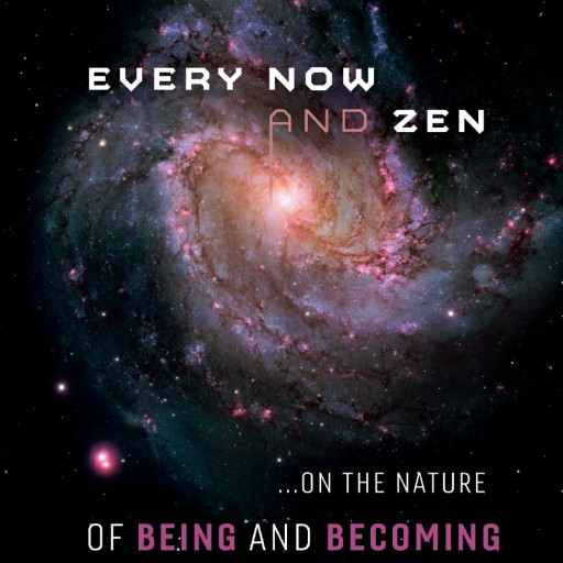 Every Now and Zen Press Releases Its First Book Entitled: Every Now and Zen ...On the Nature of Being and Becoming