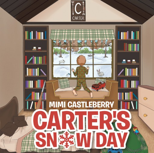 Mimi Castleberry's New Book 'Carter's Snow Day' is a Lovely Tale About a Boy and His Great Moments in a Snowy Wonderland