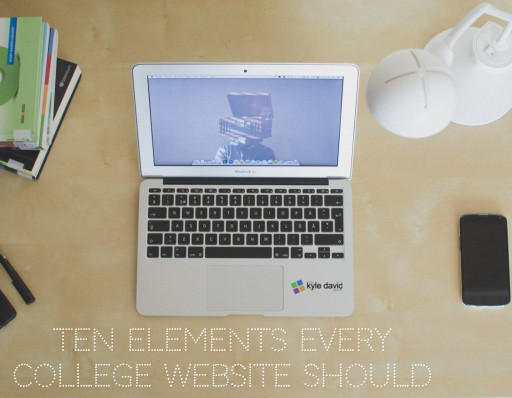 The Kyle David Group: The Ten Elements Every College Website Should Have