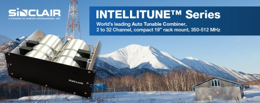 Sinclair Technologies Launches the INTELLITUNE™ Series of Auto-Tunable Combiners
