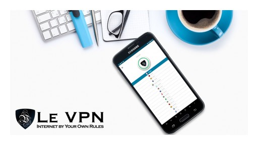 Le VPN, a Leading Personal VPN Provider, Releases a New Android VPN App in the US and Internationally