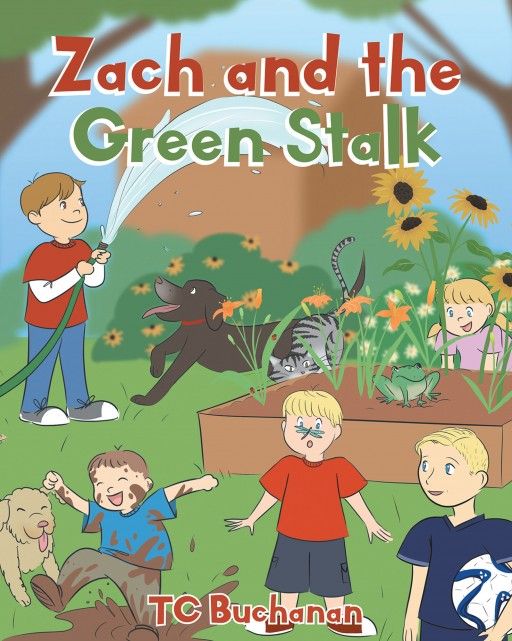 TC Buchanan's New Book 'Zach and the Green Stalk' is a Heartwarming Story of a Boy Who Makes a Great Impact From an Ordinary Garden Project