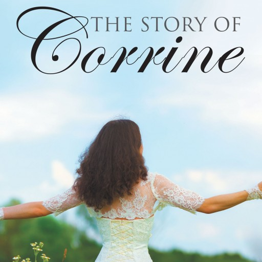 "Kathy Sparano's New Book ""The Story of Corrine"" is a Fascinating Love Story of Youth, Dreams, Surprise and Fate."