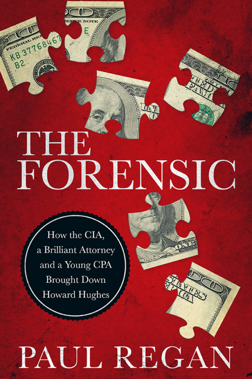 Cork Publishing Company Announces the Release of THE FORENSIC by Paul Regan, an Untold Story of Billionaire Howard Hughes