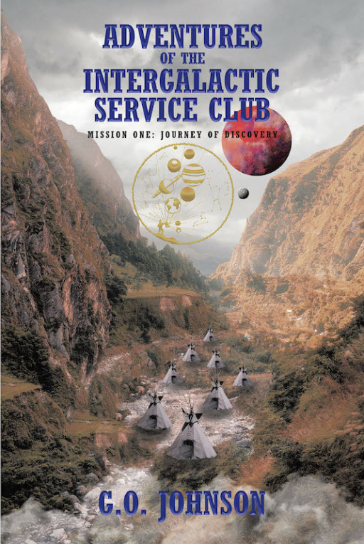 G.O. Johnson's New Book 'Adventures of the Intergalactic Service Club' Takes Readers on a Risky Expedition on Another World