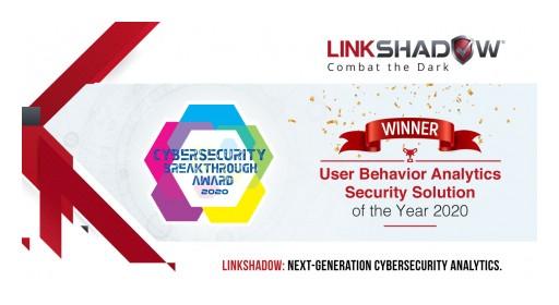 LinkShadow Named 'User Behavior Analytics Security Solution of the Year' in 2020 CyberSecurity Breakthrough Awards Program