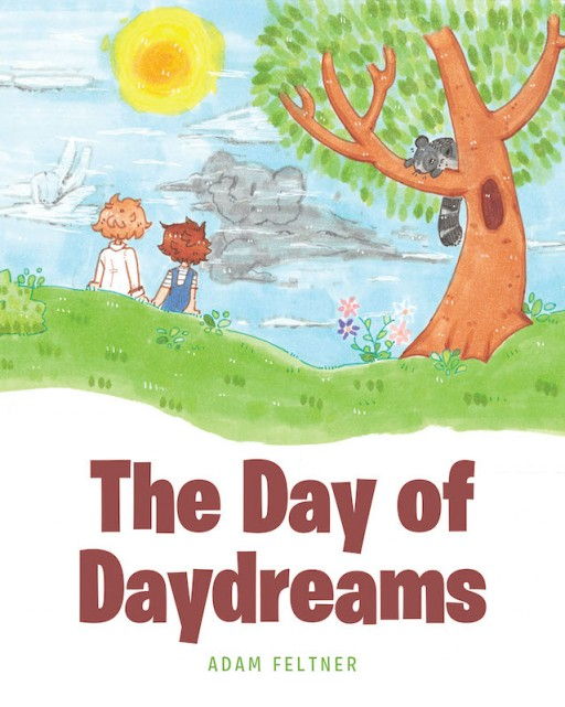 Adam Feltner's New Book 'The Day of Daydreams' is a Captivating Reminder to the Young Dreamers to Continue Dreaming and Reach for the Stars
