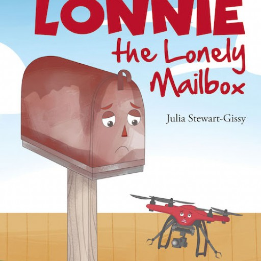 "Julia Stewart-Gissy's New Book, ""Lonnie the Lonely Mailbox"" is a Lovely Tale About a Solitary Mailbox at an Abandoned Home."