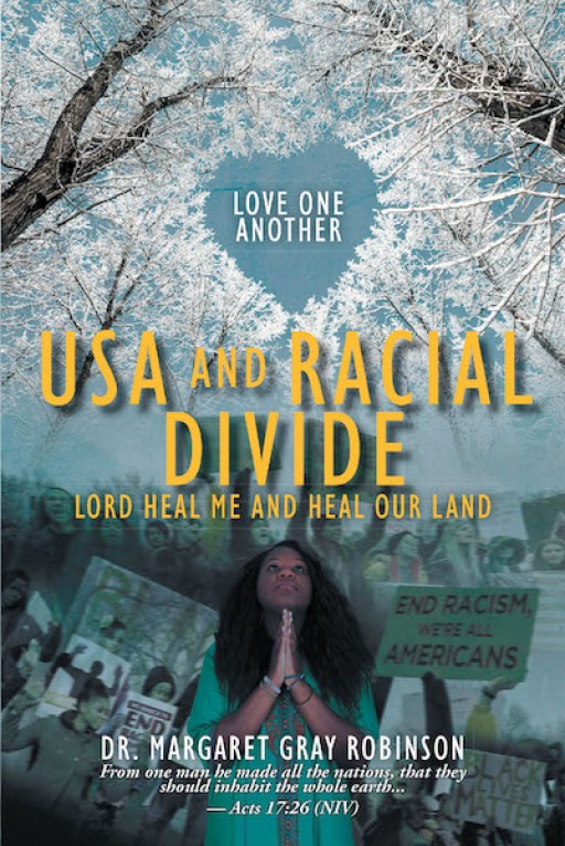 Dr. Margaret Gray Robinson's New Book 'USA and Racial Divide' is a Riveting Opus That Tackles Culture and Spirituality and Their Impact in a Person's Life