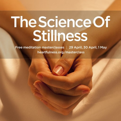 The Science of Stillness 2017 Meditation Masterclasses Series by Kamlesh D. Patel (Daaji)