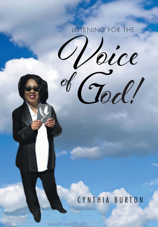 Cynthia Burton's New Book, 'Listening for the Voice of God!' Is an Inspiring Tale of a Woman Whose Life, Though Riddled With Abuse and Despair, Was Driven by Faith