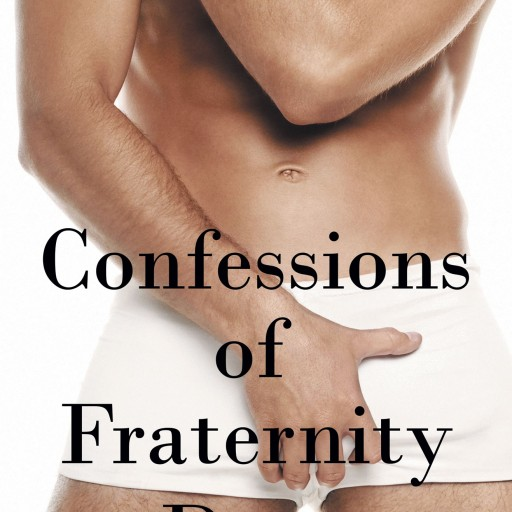 "Gregory Ross's New Book ""Confessions of Fraternity Days"" Is the Brilliant and Captivating Story of Fraternity Life in Abilene, Texas, Circa 1985."