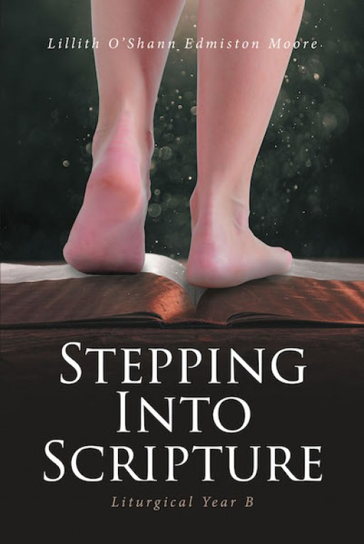 Lillith O'Shann Edmiston Moore's New Book 'Stepping Into Scripture' is a Helpful Roadmap Designed to Bring One Further Into the Word of God