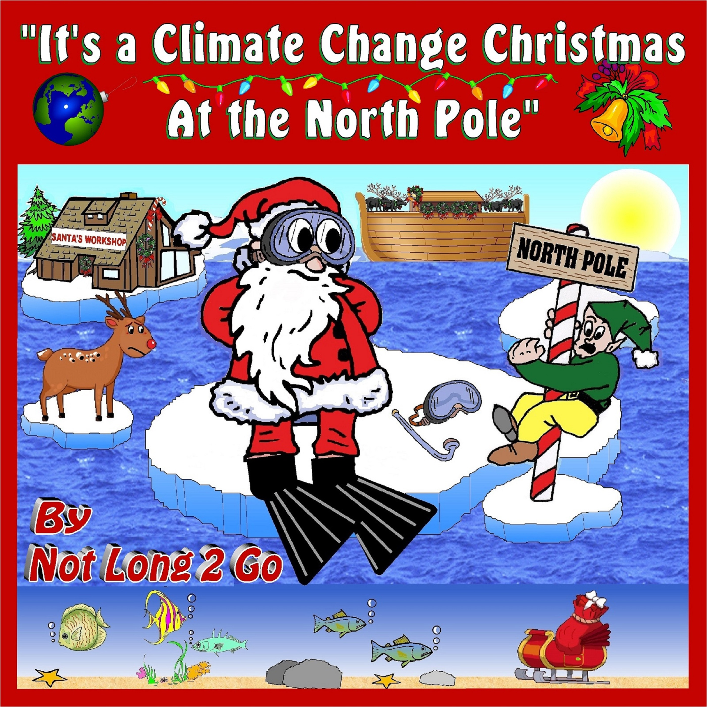 Not Long 2 Go Launches New Novelty Christmas Song for Everyone ...
