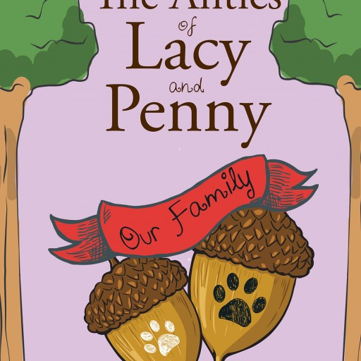 "Arlene Belmont's New Book ""The Antics of Lacy and Penny: Our Family"" is a Heartwarming Story About Half-Sister Puppies and Their Mischief."