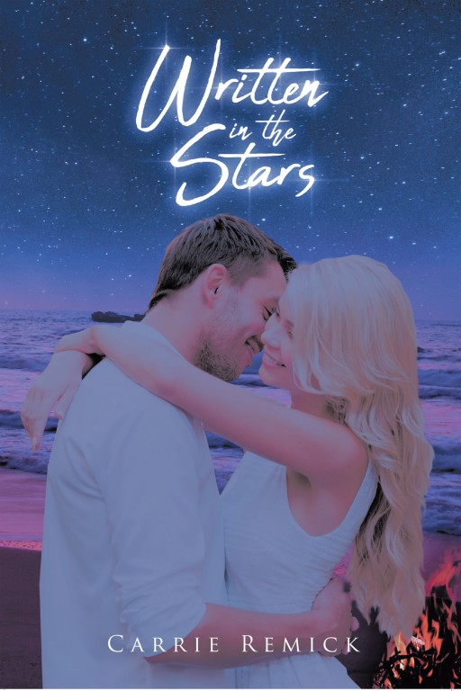 Carrie Remick's New Book 'Written in the Stars' is a Beautifully Haunting Love Story That Tests the Very Limits of a Young Couple, Destined to Be Together