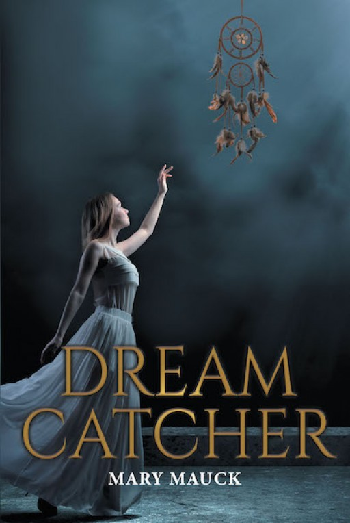 Mary Mauck's New Book 'Dream Catcher' Shares a Gripping Tale of a Battle for Truth and Rights Against Constant Lies and Deception
