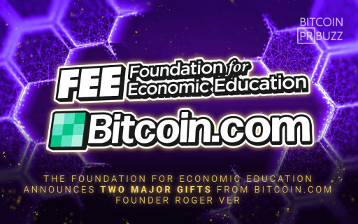 Bitcoin.com Founder Roger Ver Donates Two Major Gifts to the Foundation for Economic Education