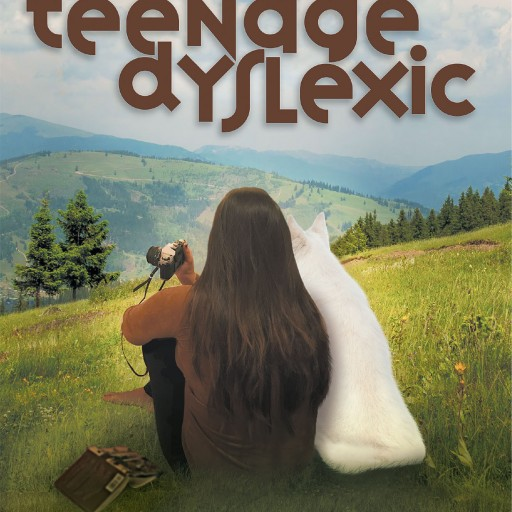"""Debbie Hymer's New Book, """"The Story of a Teenage Dyslexic"""" is an Uplifting Novel for Young Adults Discovering the Power to Overcome Learning Difficulties."""