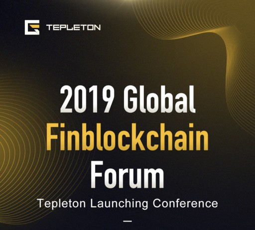 Global Finblockchain Forum & Tepleton Launching Conference is Coming Soon With the Advent of a New Blockchain Finance Era