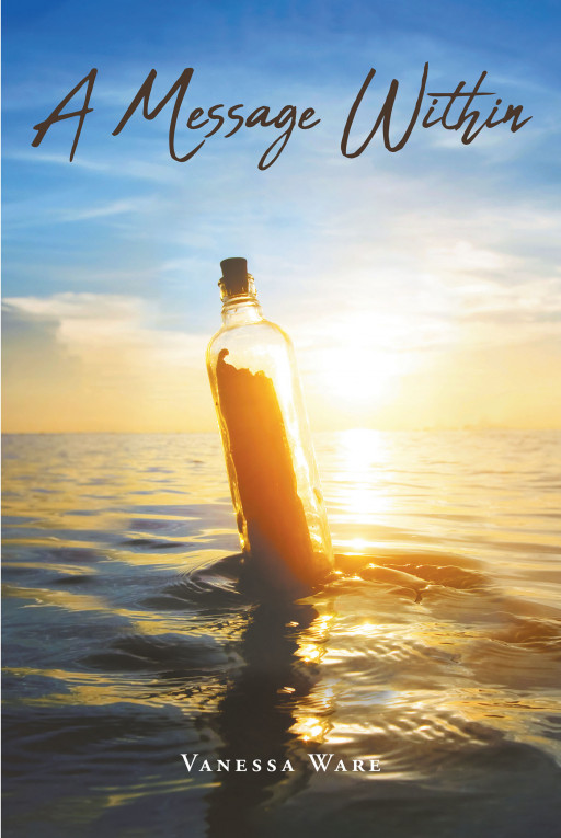 Author Vanessa Ware's New Book 'A Message Within' is a Thoughtful Collection of Short Stories and Poems That the Author Has Compiled Over Decades