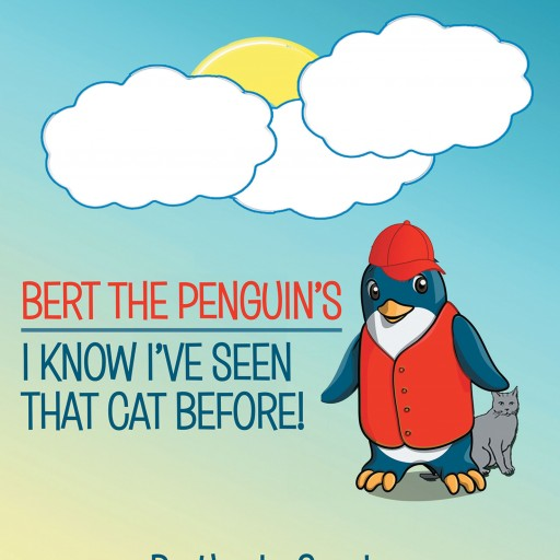 "Uncle Serdna's New Book ""Bert the Penguin's: I Know I've Seen That Cat Before"" is a Lovely Tale of a Penguin's Amazing Adventures With a Friendly Cat."